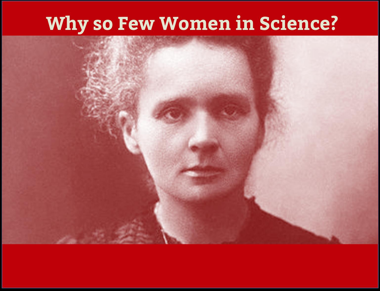 Why so few women in science?